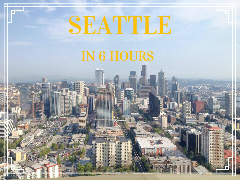 6 Hours in Seattle