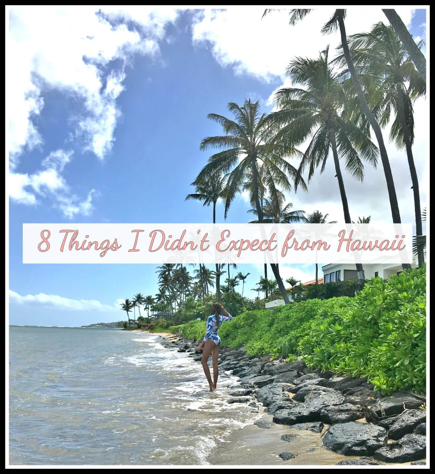 8 Things I Didn't Expect From Hawaii