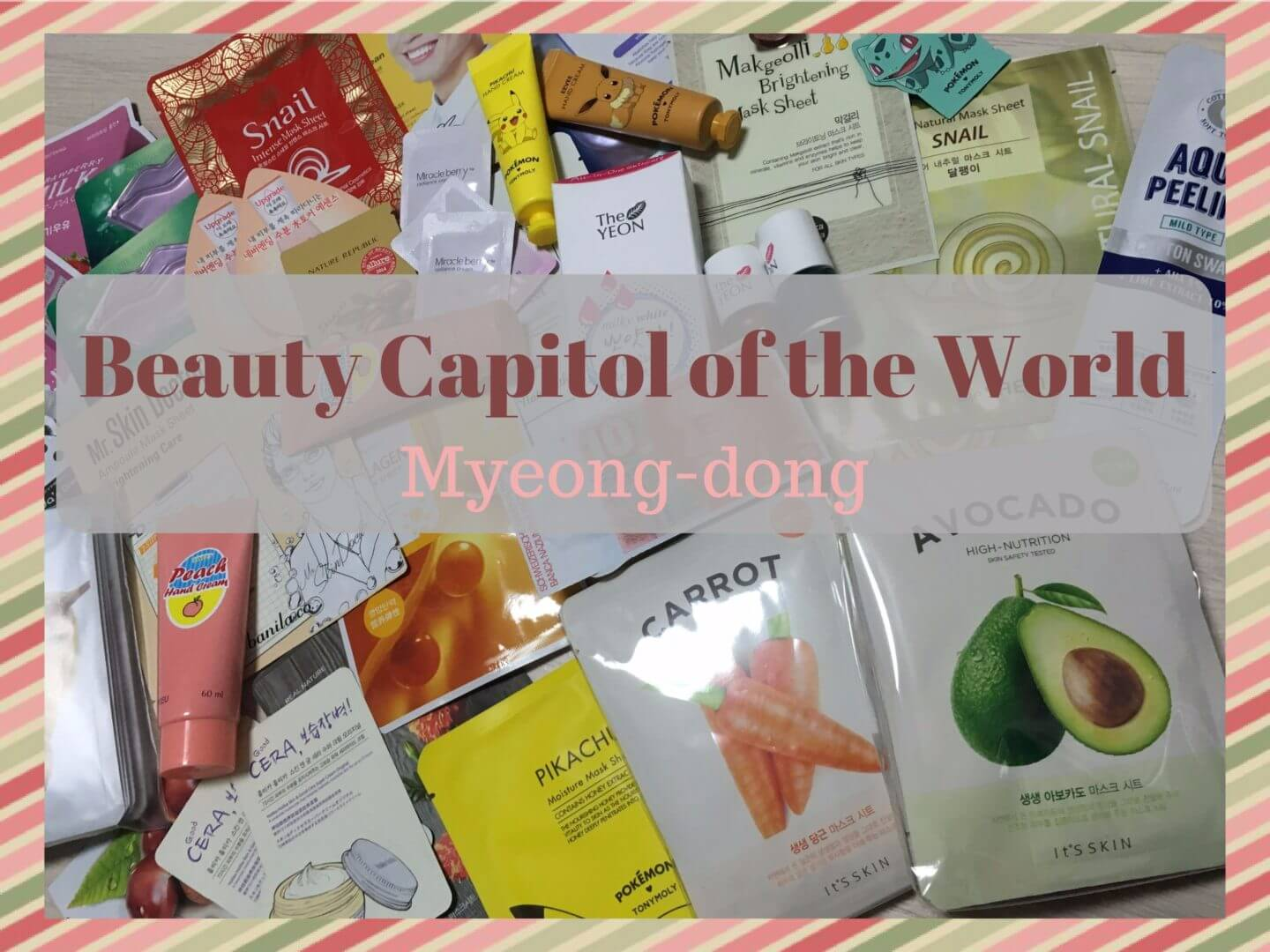 Beauty Capitol of the World : Myeong-dong