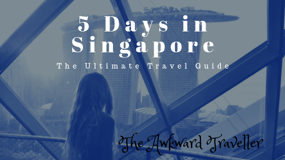 Singapore Travel Guide: The Ultimate Guide for 5 Days in the Lion City