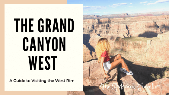 Is The Grand Canyon West A Tourist Trap The Awkward Traveller